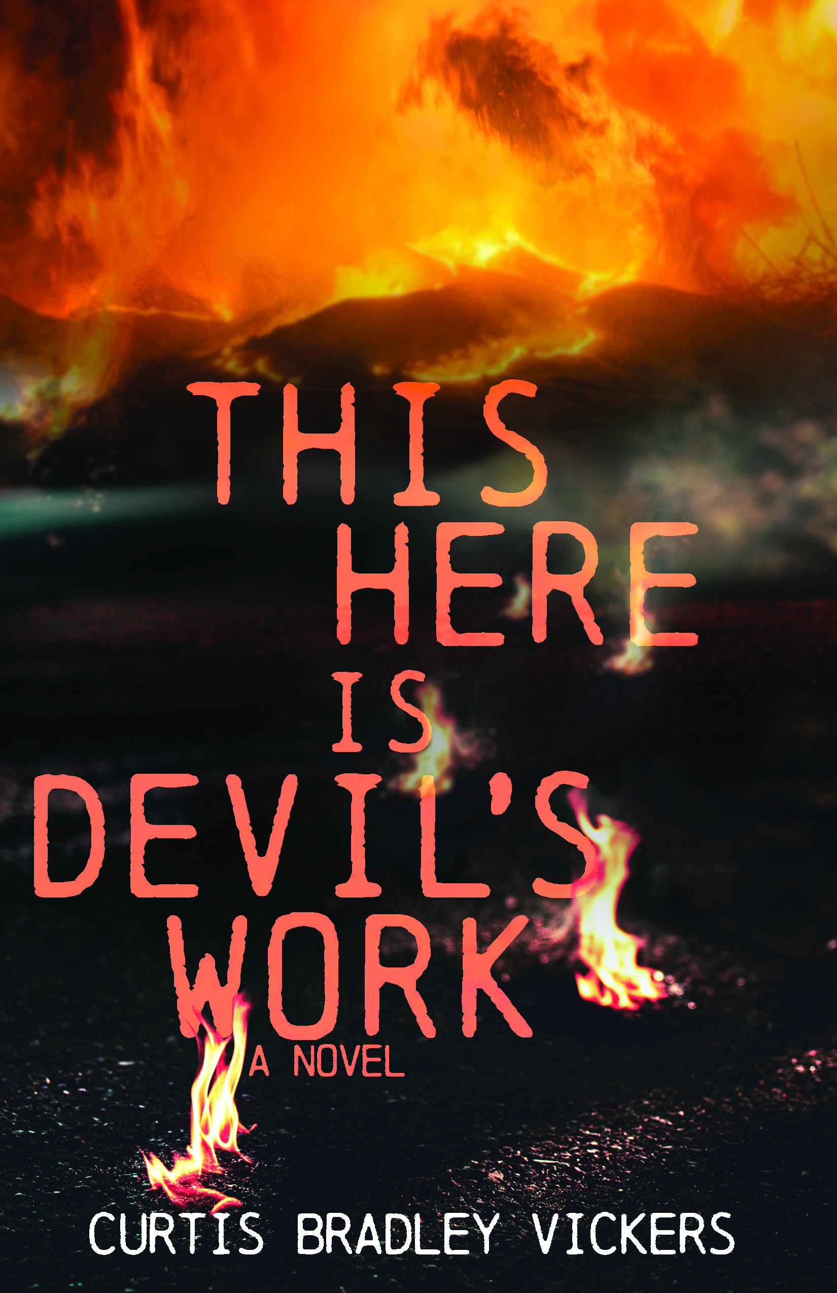 Cover image of This Here Is Devil's Work includes a fire in the background and blackened foreground